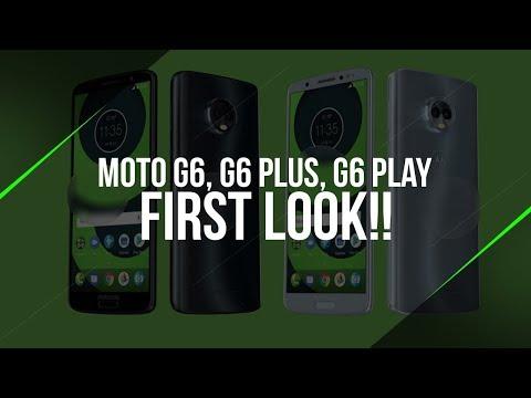 FIRST LOOK - Moto G6, Moto G6 Plus & Moto G6 Play