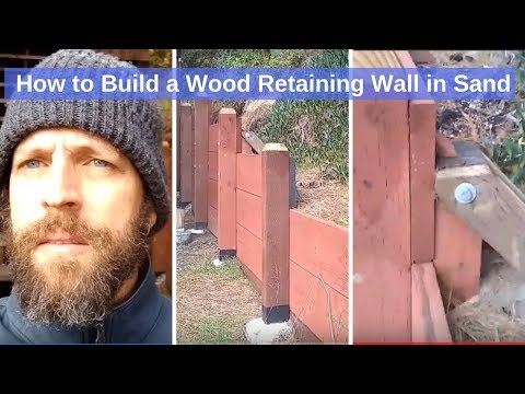 How to Build a Wood Retaining Wall in Sand that will not Lean and will Last 100 Years!
