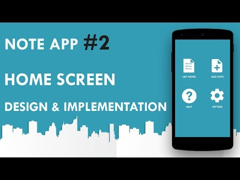 Android  Note App #2 : Home Sceen Design & implementation