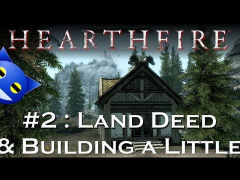 Let's Play Skyrim - Hearthfire - 2 : Getting The Land Deed and Building a Small House
