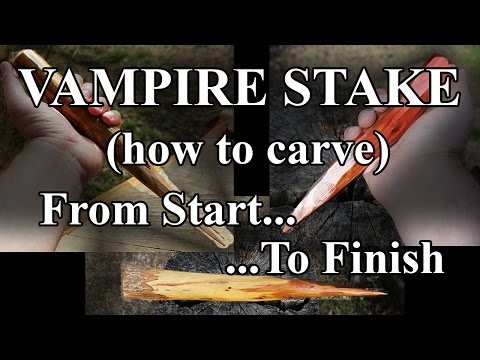 Vampire Stake (How To) From Start to Finish