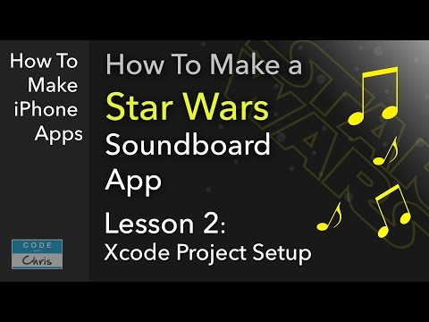 How To Make a Soundboard App (Star Wars theme) - Ep 02 Xcode Project Set up