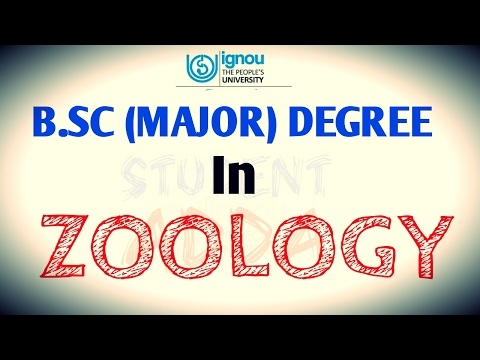 (IGNOU) B.SC MAJOR DEGREE IN ZOOLOGY.