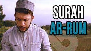 Surah Ar-Rum - Beautiful Recitation - Abdullah Altun