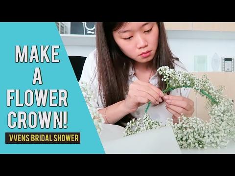 MAKE A FLOWER CROWN!! (VVENS BRIDAL SHOWER)