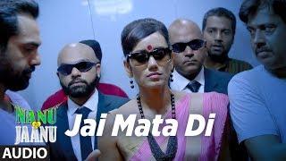 Jai Mata Di Full Audio Song | NANU KI JAANU | Abhay Deol | Patralekhaa | Javed Ali|