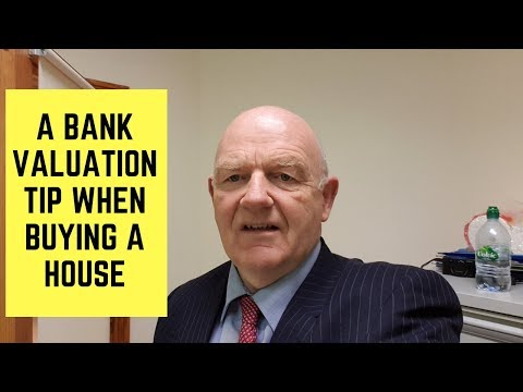 A Bank Valuation Tip When Mortgage Approved
