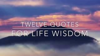 Twelve Quotes for Practical Wisdom