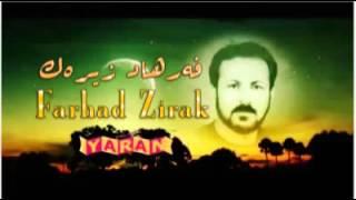 Farhad Zirak ,,,,hastan Zor Xosh  Kawafat Nabu Bo Bue Ba Yarm