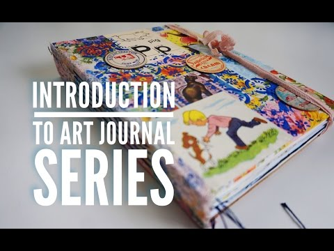Introduction To Art Journal Series