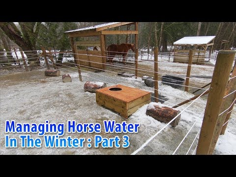 Horse Water Management in the Winter Part 3