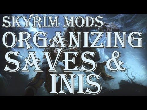 Skyrim Modding: Organizing Saves and Modifying INIs