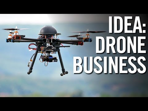 BUSINESS IDEAS FOR 2018 💰 4 Ways To Make Money With Drones