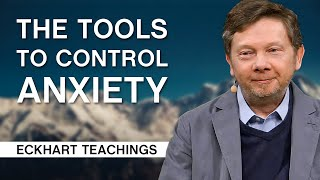 Using Small Things to Control Anxiety   Eckhart Tolle Teachings