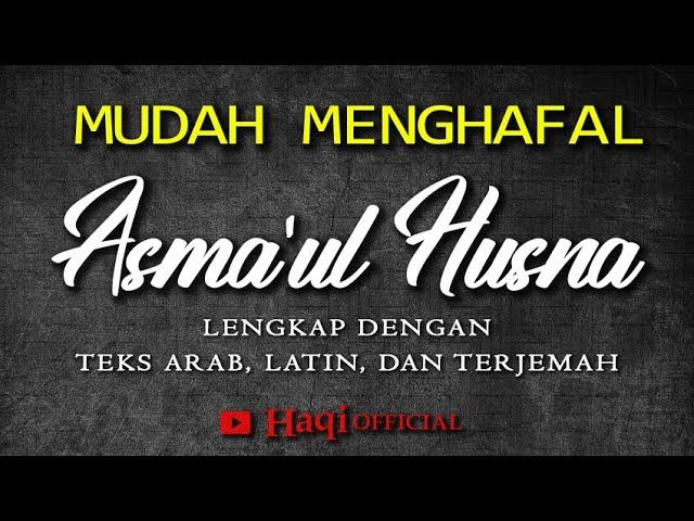 Asmaul Husna 1 Jam Full    Asmaul Husna Lengkap Dengan Arab, Latin dan Terjemah   Haqi Official