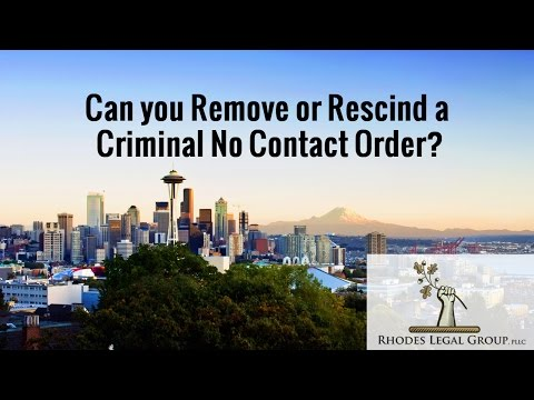 Can you Remove or Rescind a Criminal No Contact Order? Attorney Prospective