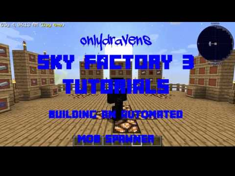 Minecraft Sky Factory 3:  How To Build An Automated Mob Spawner