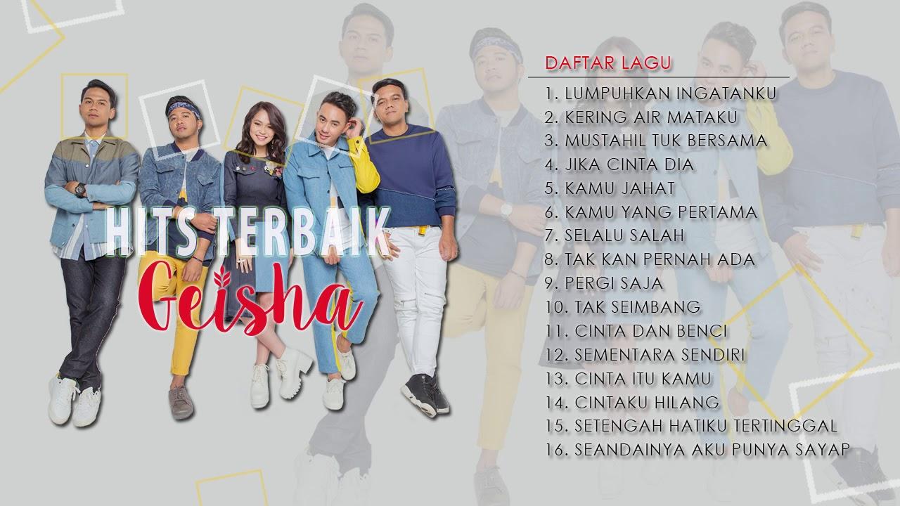 Download GEISHA - 16 Lagu Pilihan Terpopuler & Terbaik Geisha MP3 Gratis
