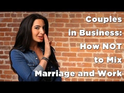 Couples in Business: How NOT to Mix Marriage and Work