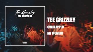 Tee Grizzley - Overlapped [Official Audio]