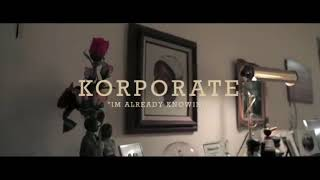 Korporate x I'm Already Knowing (Official Video) Produced By: Tha Shipmates🤘🏿