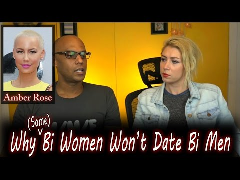 Why Bisexual Women Won't Date Bisexual Men - (Amber Rose & Biphobia)