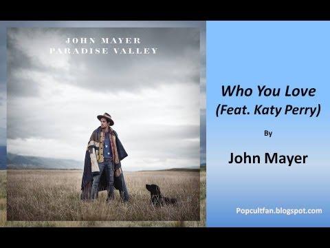 John Mayer - Who You Love (Feat  Katy Perry) (Lyrics)