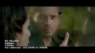 Ek Villain ~~ Galliyan (Video Song) Lyrics Ankit Tiwari & Sidharth Malhotra 2014