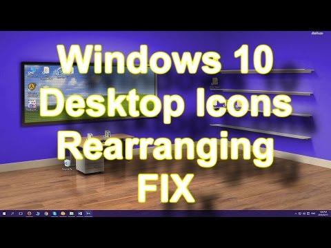 Windows 10 Desktop Icons Rearranging FIX