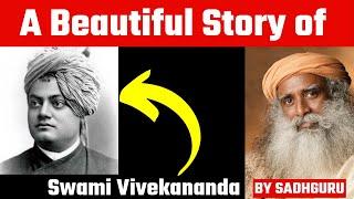 Beautiful Story of Swami Vivekananda By Sadhguru | Spiritual Manthan