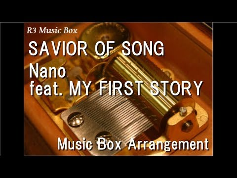 SAVIOR OF SONG/Nano feat. MY FIRST STORY [Music Box] (Anime