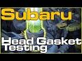 Subaru Head Gasket Testing