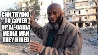 CNN Trying To Cover Up Al-Qaida Media Man They Hired