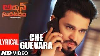 Che Guevara Lyrical Song   Arjun Suravaram   Nikhil Siddhartha, Lavanya Tripati   Sam C S