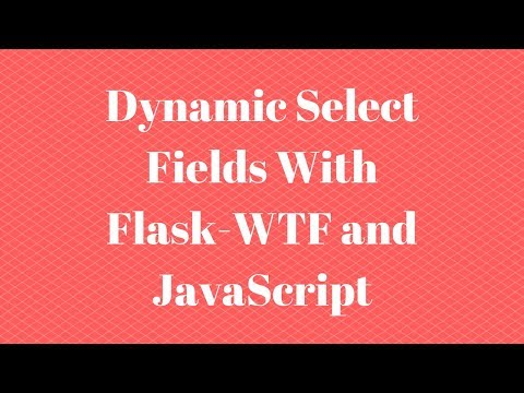 Creating a Dynamic Select Field With Flask-WTF and JavaScript