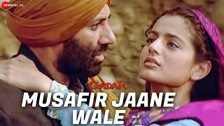Gadar Musafir Jaane Wale Full Song Video , Sunny Deol Ameesha Patel HD