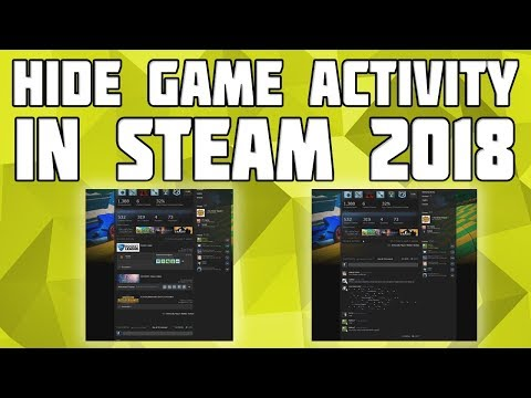 How to Hide Game Activity on Steam[Working 2018]! Hide Recent Games on Steam! Remove Recent Games