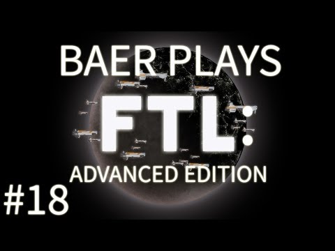 Baer Plays FTL: Advanced Edition (Pt. 18) - Most OP Ship Ever