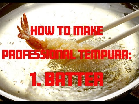 How to make a professional tempura part 1: Batter