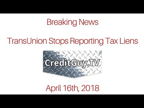 April 2018 TransUnion Stops Reporting Tax Liens