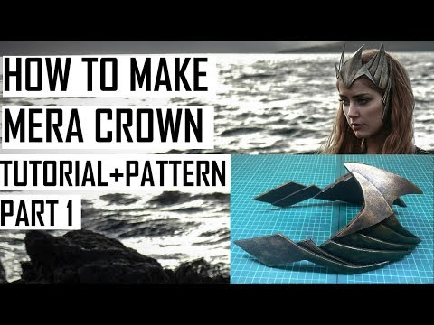 MERA Crown cosplay from Justice League. How to make. Tutorial + pattern (PART 1)
