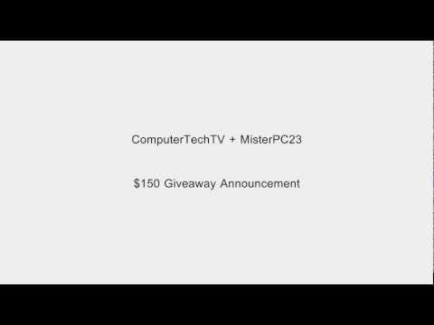 $150 Giveaway [Winners Announced](ComputerTechTV+Misterpc23)