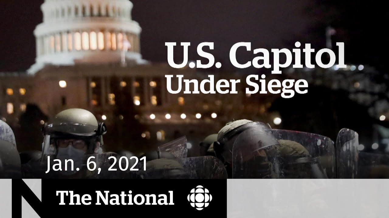 CBC News: The National Special Edition | U.S. Capitol Under Siege | Jan. 6, 2021
