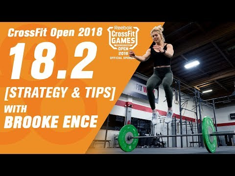 CrossFit Open 18.2 Workout 2018 - Tips, Tricks, and Strategies featuring Brooke Ence