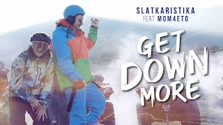 Slatkaristika ft. Mom4eto - Get Down More [Official Video]