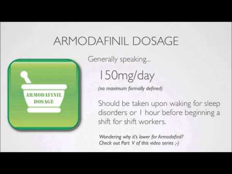 Dosage for Provigil and Nuvigil (Also known as Modafinil and Armodafinil) - Part 3 of 6