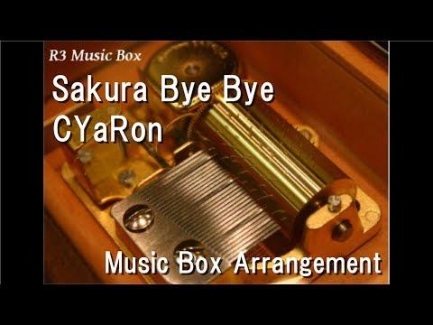 Sakura Bye Bye/CYaRon [Music Box] (Anime