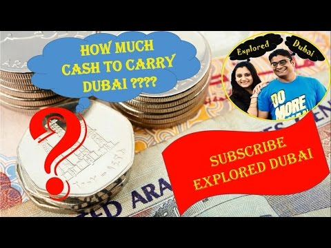 How much cash can I carry to Dubai ????