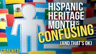 Hispanic Heritage Month Is Confusing (And That