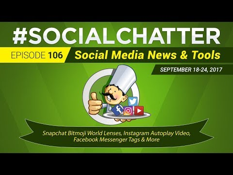Social Media Marketing Talk Show 106 - Snapchat bitmoji world lenses and Facebook ad target updates